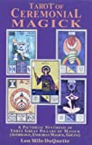 Tarot of Ceremonial Magick: A Pictorial Synthesis of Three Great Pillars of Magick (0877287643) by Duquette, Lon Milo