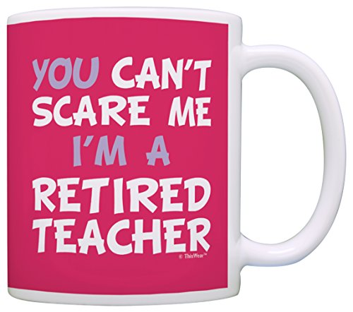 Retirement Gift Can't Scare Me I'm a Retired Teacher Funny Coworker Gift Coffee Mug Tea Cup Pink