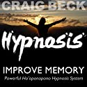 Improve Memory: Ho'oponopono Hypnosis  by Craig Beck Narrated by Craig Beck
