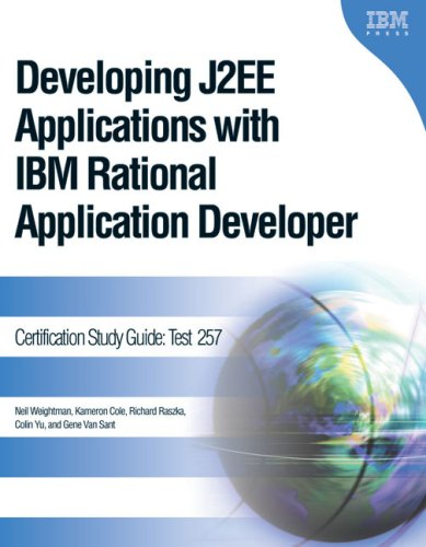 Developing J2EE Applications with IBM Rational Application Developer: Certification Study Guide: Test 257