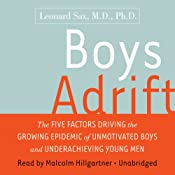 Boys Adrift: Factors Driving the Epidemic of Unmotivated Boys and Underachieving Young Men | [Leonard Sax]