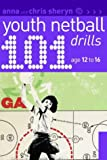 101 Youth Netball Drills Age 12-16 (101 Youth Drills)