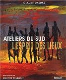 echange, troc Claude Darras, Maurice Rovellotti - Ateliers du Sud : L'esprit des lieux