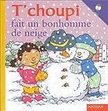echange, troc Thierry Courtin - T'choupi fait un bonhomme de neige