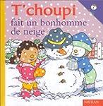 T'choupi fait un bonhomme de neige -...