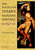 The Poetics of Titian's Religious Paintings