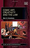 Comic Art, Creativity and the Law (Elgar Law and Entrepreneurship series)