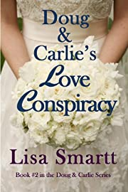 Doug and Carlie's Love Conspiracy (#2 in the Doug and Carlie Series)