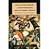 Popular Movements and State Formation in Revolutionary Mexico: The Agraristas and Cristeros of Michoacán