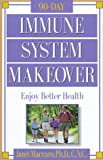 Immune System Makeover: Enjoy better health