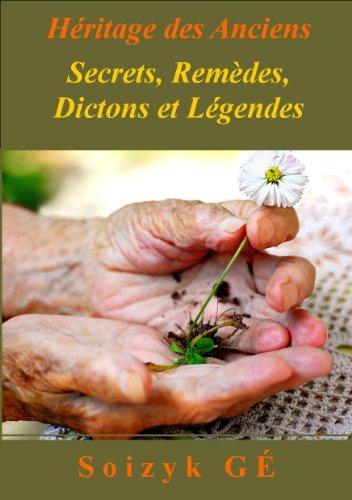 Couverture du livre Héritage des Anciens - Secrets - Remèdes naturels - Dictons et Légendes