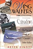 Peter Pigott Wingwalkers: A History of Canadian Airlines International