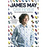 Car Fever: The Car Bore's Essential Companionby James May