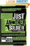 Just Another Soldier: A Year on the G...