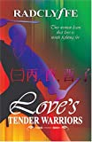 Love&#039;s Tender Warriors: 2004 Edition