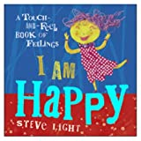 I am Happy (A touch-and-feel book of feelings)by Steve Light