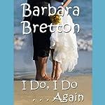 I Do, I Do... Again | Barbara Bretton