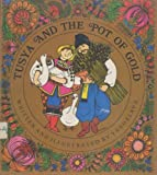 img - for Tusya and the Pot of Gold, From an Old Ukrainian Folktale book / textbook / text book