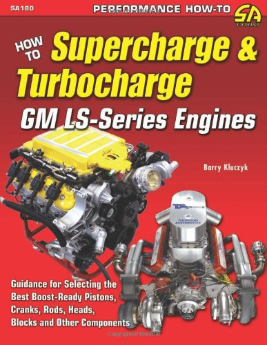 How To Supercharge & Turbocharge GM LS-Series Engines (SA Design)