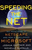 img - for Speeding the Net: The Inside Story of Netscape and How It Challenged Microsoft book / textbook / text book