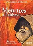 echange, troc Jaqueline Mirande - Meurtres à l'abbaye : 3 enquêtes au Moyen Âge