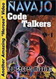 The Navajo Code Talkers: Top Secret Mission