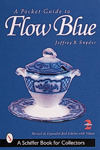 A Pocket Guide to Flow Blue (A Schiffer Book for Collectors)