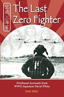 Book Cover: The Last Zero Fighter: Firsthand Accounts from WWII Japanese Naval Pilots