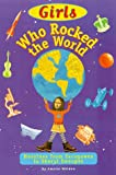 cover of Girls Who Rocked the World : Heroines from Sacagawea to Sheryl Swoopes