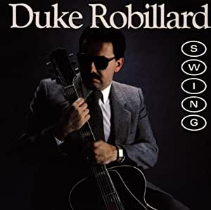 Duke Robillard - Swing - Amazon.com Music