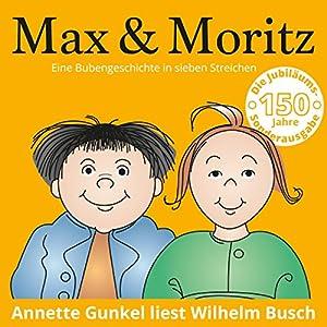 Max und Moritz : Eine Bubengeschichte in sieben Streichen Hörbuch