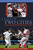 A Tale of Two Cities: The 2004 Yankees-Red Sox Rivalry and the War for the Pennant