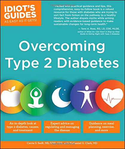 Idiot's Guides: Overcoming Type 2 Diabetes, by Carrie S. Swift