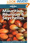 Lonely Planet : Mauritius, Reunion &...