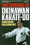 The Essence of Okinawan Karate-Do (Shorin-Ryu)