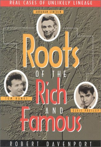 Roots of the Rich and Famous, by Robert R. Davenport
