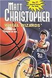 img - for Wheel Wizards (Matt Christopher Sports Classics) book / textbook / text book