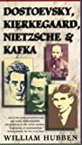 Dostoevsky, Kierkegard, Nietzsche and Kafka (0684825899) by William Hubben