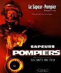 Le Sapeur Pompier magazine : Sapeurs...