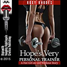 Hope's Very Personal Trainer: A Hot Girl-on-Girl Workout Story (       UNABRIDGED) by Roxy Rhodes Narrated by D Rampling