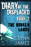 img - for Diary of the Displaced - Book 2 - The Broken Lands book / textbook / text book