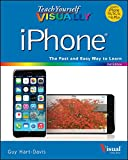 Teach Yourself VISUALLY iPhone (Teach Yourself VISUALLY (Tech))