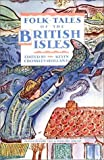 FOLKTALES OF THE BRITISH ISLES (Pantheon Fairy Tale & Folklore Library) (039456328X) by Crossley-Holland, Kevin