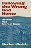 Following the Wrong God Home: Footloose in an American Dream (Literature of the American West, V. 12)