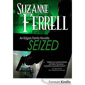 SEIZED, A Romantic Suspense Novella (Edgars Family Novels Book 3) (English Edition)