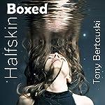 Halfskin Boxed: A Technothriller | Tony Bertauski
