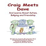 Craig Meets Dave: And Learns About Autism, Bullying and Friendship | Susanne Breckwoldt Ph.D
