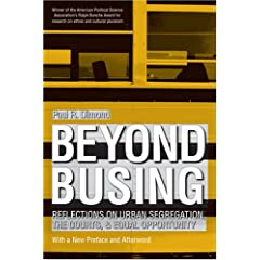 Beyond Busing: Reflections on Urban Segregation, The Courts, and Equal Opportunity
