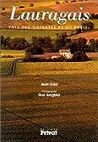 echange, troc Jean Odol, Guy Jungblut - Le Lauragais. Pays des cathares et du pastel