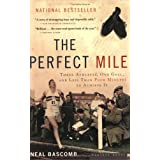 The Perfect Mile: Three Athletes, One Goal, and Less Than Four Minutes to Achieve It ~ Neal Bascomb